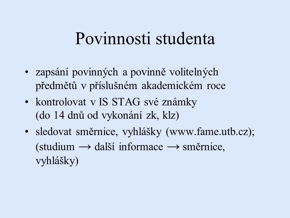 Studijní poradenství SZŘ UTB, SR,Vnitřní norma FaME, SD (www.fame.utb.cz) studijní oddělení- úřední hodiny ročníkový učitel - Ing.
