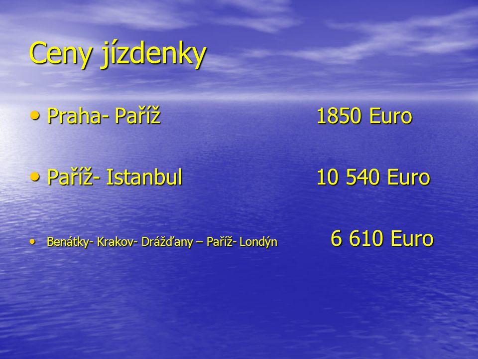 Ceny jízdenky Praha- Paříž1850 Euro Praha- Paříž1850 Euro Paříž- Istanbul10 540 Euro Paříž- Istanbul10 540 Euro Benátky- Krakov- Drážďany – Paříž- Londýn 6 610 Euro Benátky- Krakov- Drážďany – Paříž- Londýn 6 610 Euro