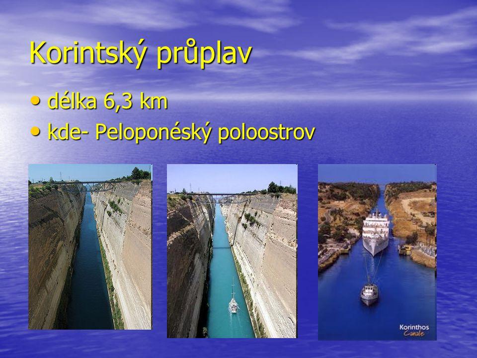 Korintský průplav délka 6,3 km délka 6,3 km kde- Peloponéský poloostrov kde- Peloponéský poloostrov