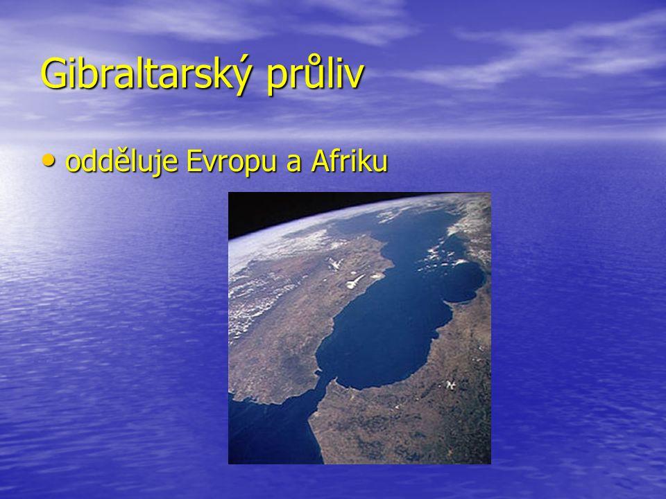 Gibraltarský průliv odděluje Evropu a Afriku odděluje Evropu a Afriku