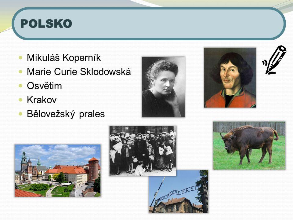 Mikuláš Koperník Marie Curie Sklodowská Osvětim Krakov Bělovežský prales