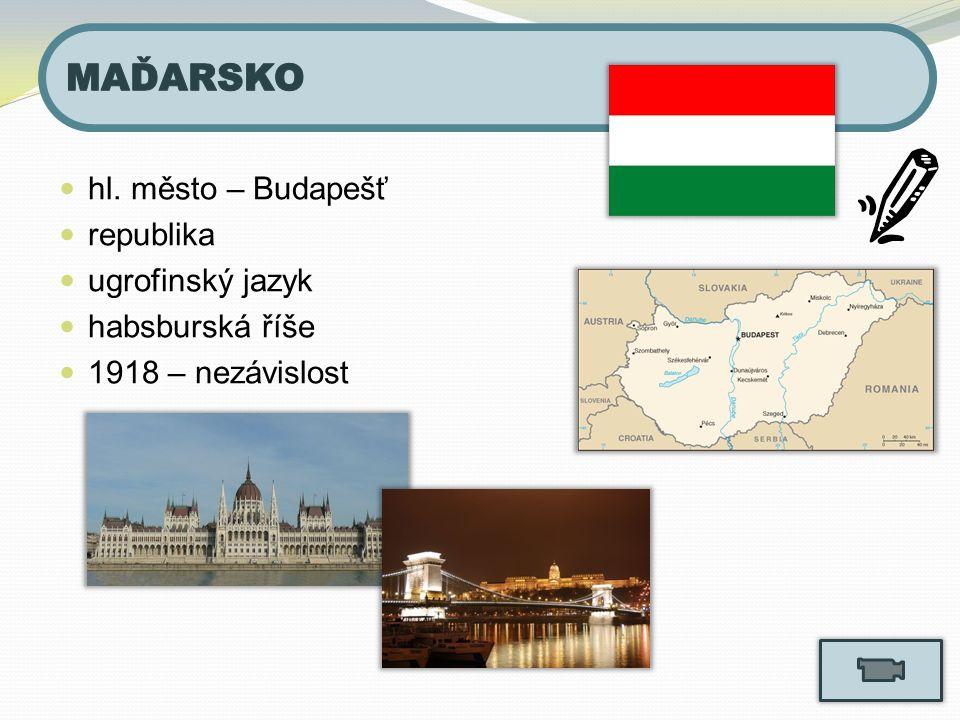 hl. město – Budapešť republika ugrofinský jazyk habsburská říše 1918 – nezávislost