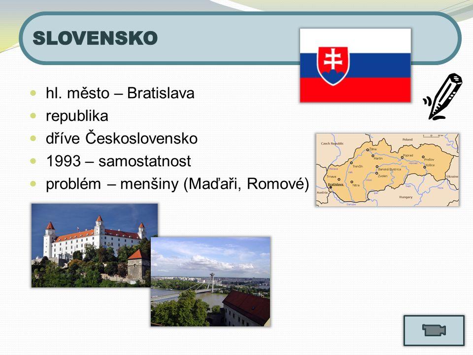 hl. město – Bratislava republika dříve Československo 1993 – samostatnost problém – menšiny (Maďaři, Romové)