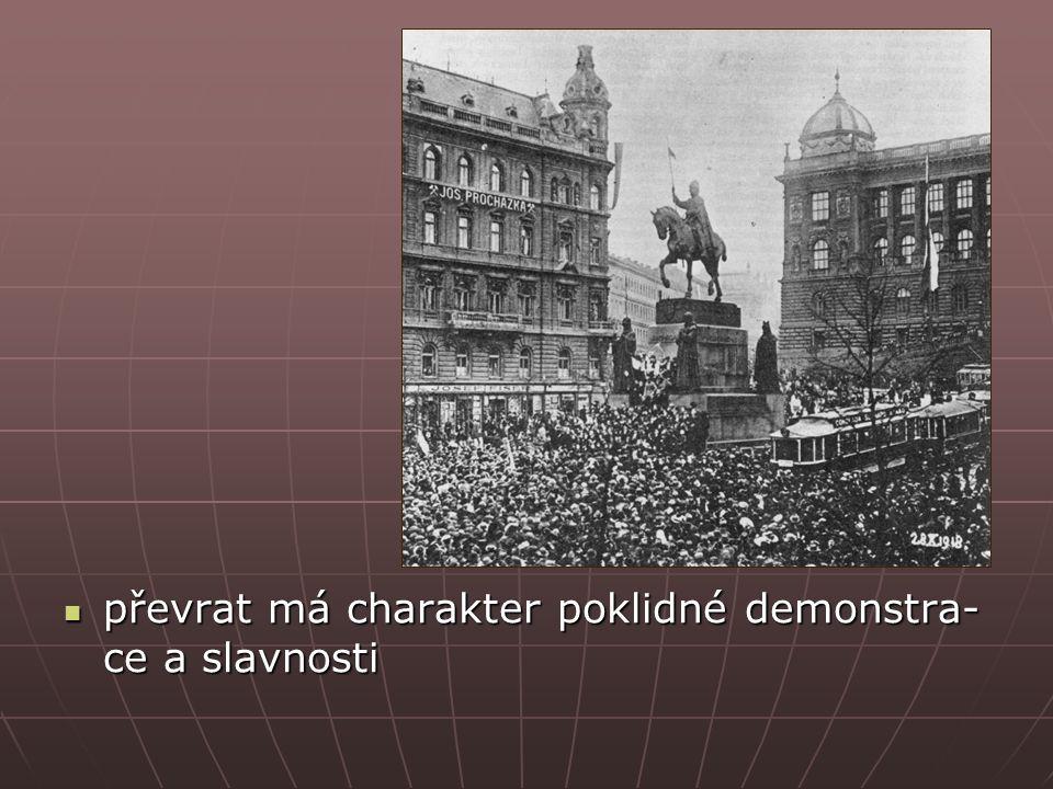 převrat má charakter poklidné demonstra- ce a slavnosti převrat má charakter poklidné demonstra- ce a slavnosti