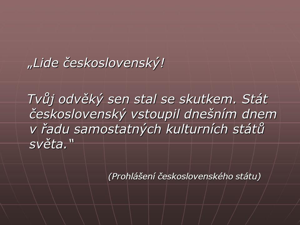 """""""Lide československý. """"Lide československý. Tvůj odvěký sen stal se skutkem."""