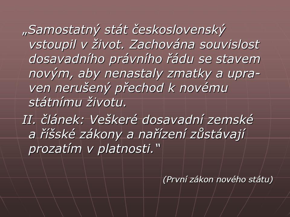 """""""Samostatný stát československý vstoupil v život."""