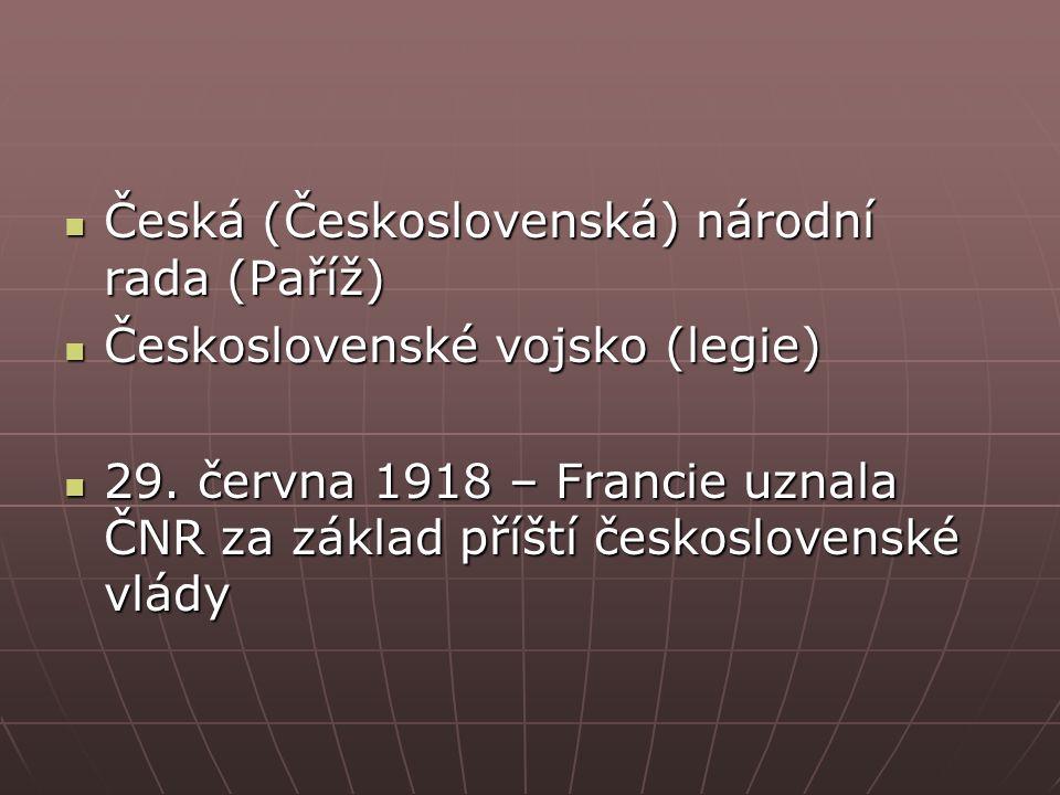 Česká (Československá) národní rada (Paříž) Česká (Československá) národní rada (Paříž) Československé vojsko (legie) Československé vojsko (legie) 29.
