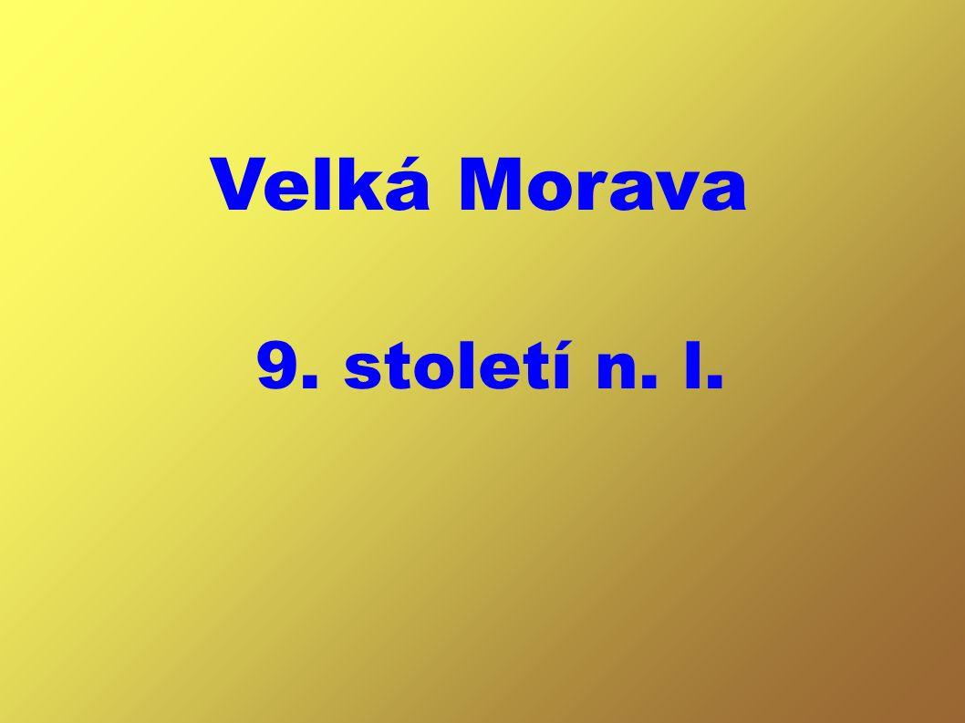 Velká Morava 9. století n. l.