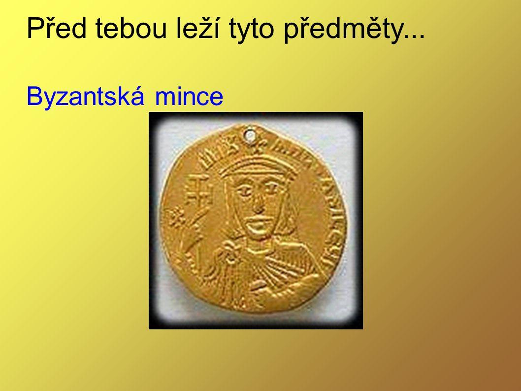 Před tebou leží tyto předměty... Byzantská mince