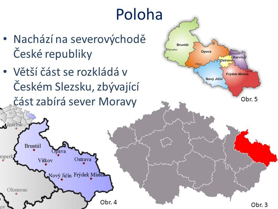 Obr. 5 Obr. 4 Obr. 3 Poloha Nachází na severovýchodě České republiky Větší část se rozkládá v Českém Slezsku, zbývající část zabírá sever Moravy