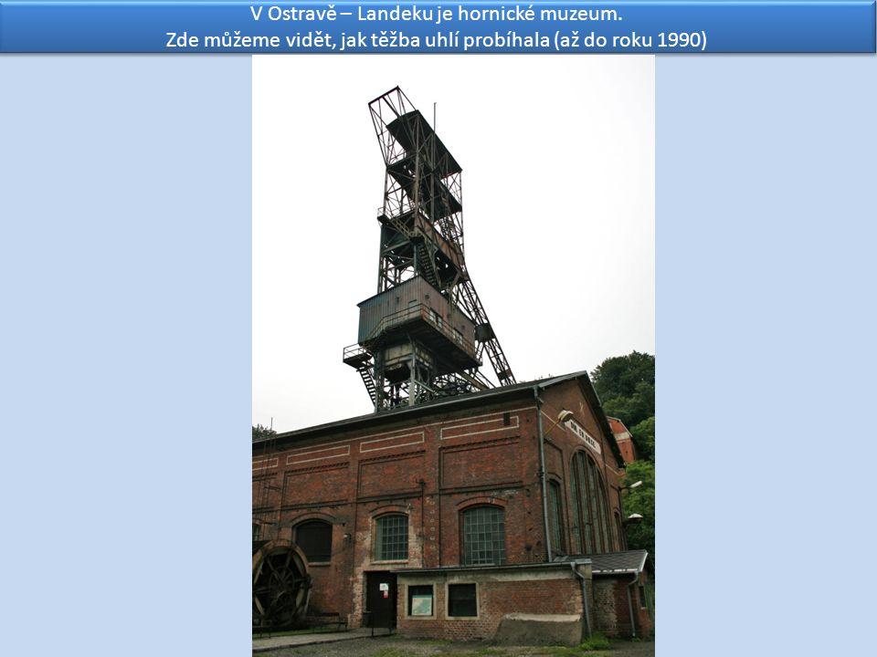V Ostravě – Landeku je hornické muzeum.