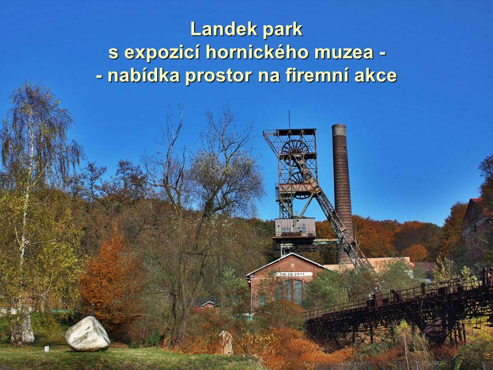 Landek park s expozicí hornického muzea - - nabídka prostor na firemní akce