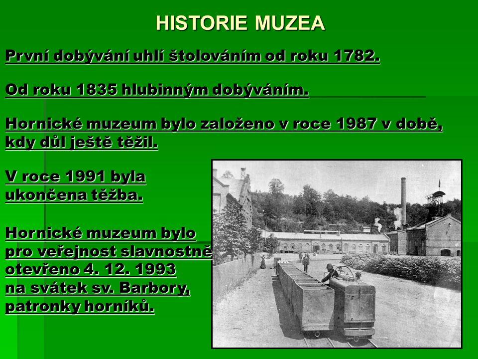 HISTORIE MUZEA Hornické muzeum bylo pro veřejnost slavnostně otevřeno 4.