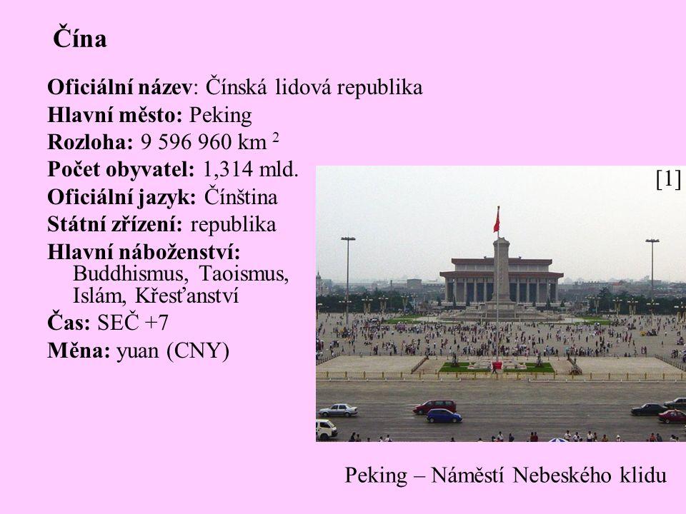 Čína Oficiální název: Čínská lidová republika Hlavní město: Peking Rozloha: 9 596 960 km 2 Počet obyvatel: 1,314 mld.
