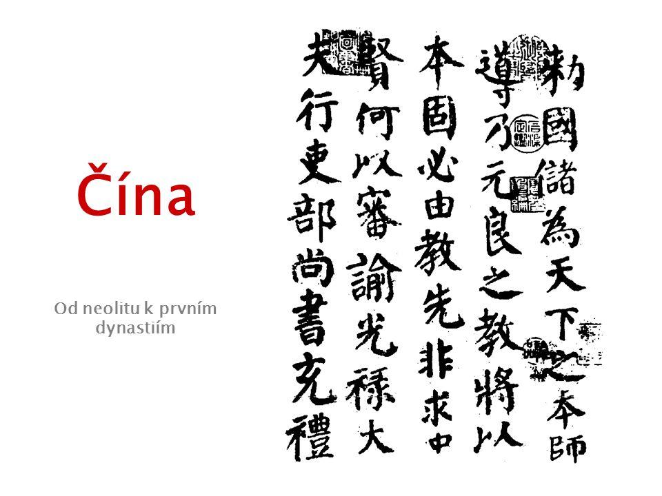 Čína Od neolitu k prvním dynastiím