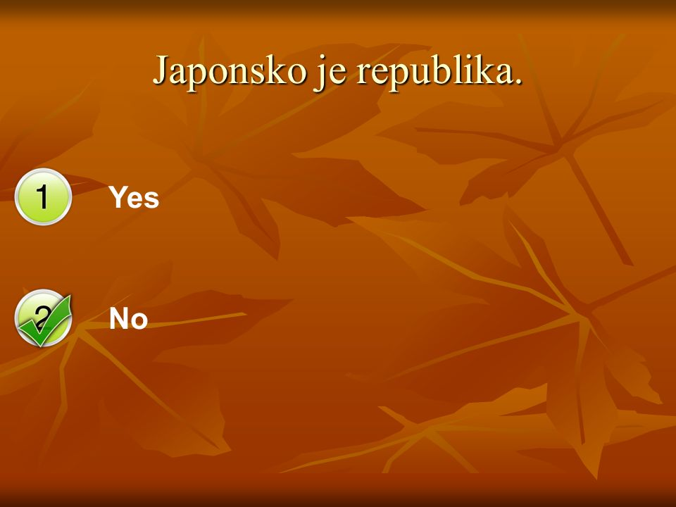 Yes No Japonsko je republika.