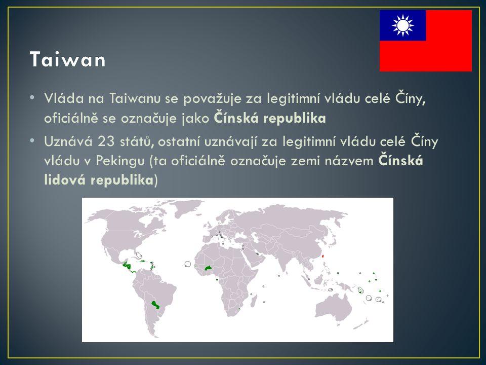 Vláda na Taiwanu se považuje za legitimní vládu celé Číny, oficiálně se označuje jako Čínská republika Uznává 23 států, ostatní uznávají za legitimní vládu celé Číny vládu v Pekingu (ta oficiálně označuje zemi názvem Čínská lidová republika)