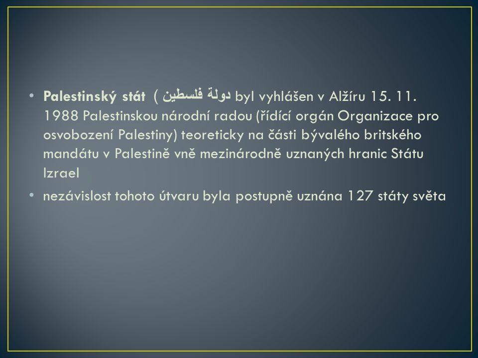 Palestinský stát دولة فلسطين ) byl vyhlášen v Alžíru 15.