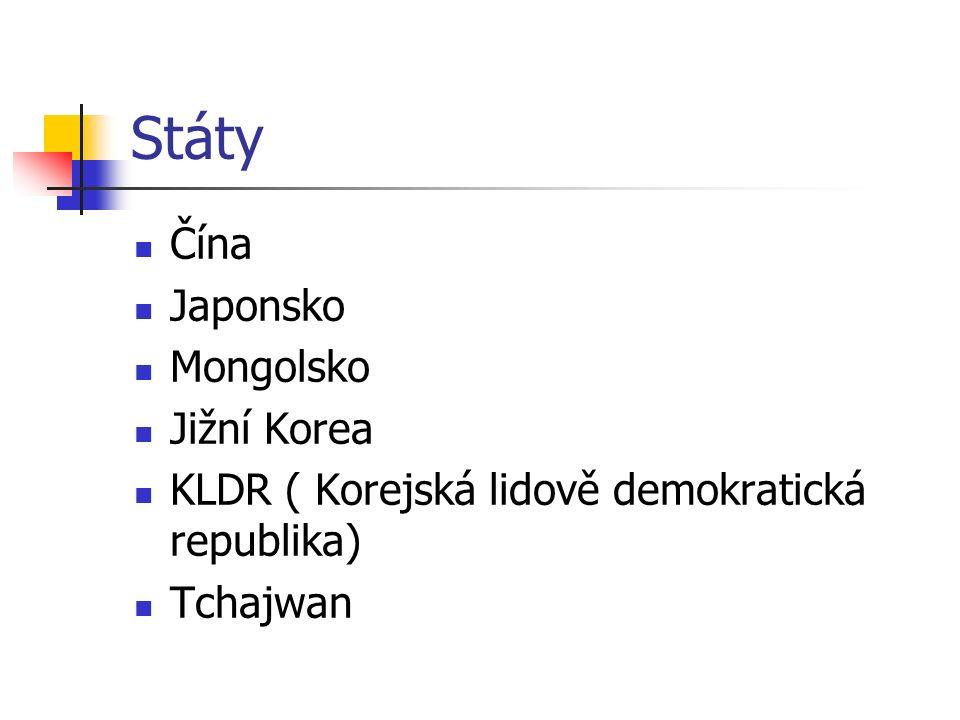 Státy Čína Japonsko Mongolsko Jižní Korea KLDR ( Korejská lidově demokratická republika) Tchajwan
