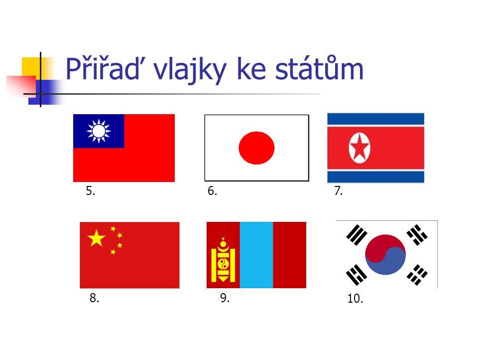 Přiřaď vlajky ke státům 5.6.7. 8.9. 10.