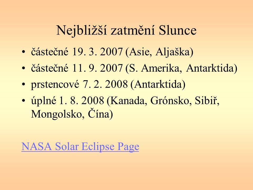 Nejbližší zatmění Slunce částečné 19. 3. 2007 (Asie, Aljaška) částečné 11.