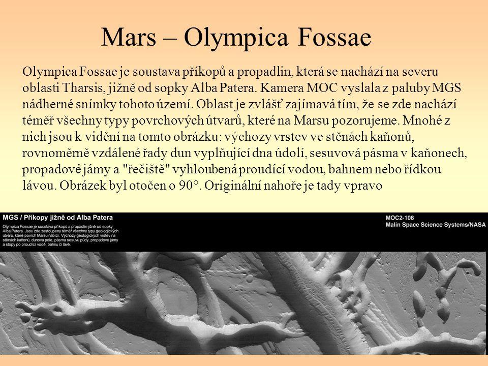 Mars – Olympica Fossae Olympica Fossae je soustava příkopů a propadlin, která se nachází na severu oblasti Tharsis, jižně od sopky Alba Patera.