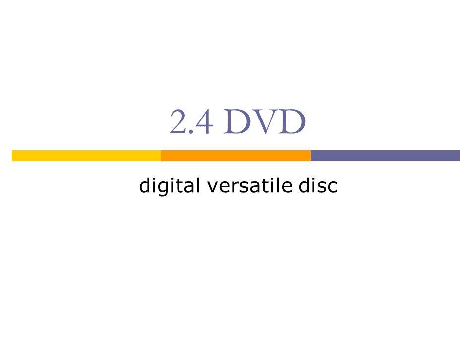 2.4.1 Fyzická struktura  DVD funguje jako CD  vyšší kapacity je dosaženo zmenšením pitu zhuštěním spirály dvě vrstvy a dvě strany  využívá vlnovou délku 635-650 nm