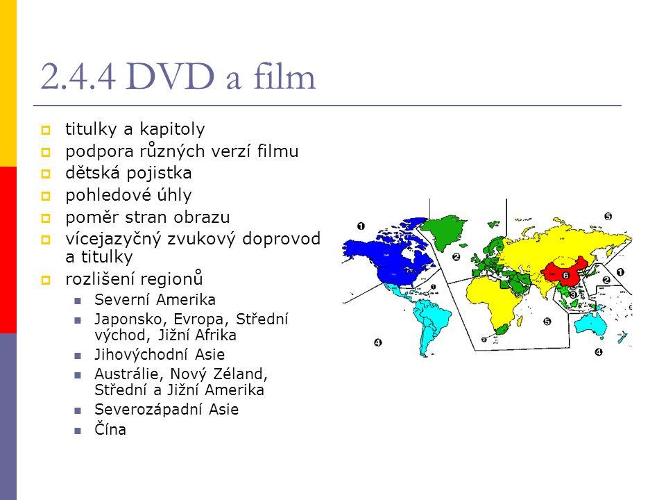2.4.4 DVD a film  titulky a kapitoly  podpora různých verzí filmu  dětská pojistka  pohledové úhly  poměr stran obrazu  vícejazyčný zvukový dopr