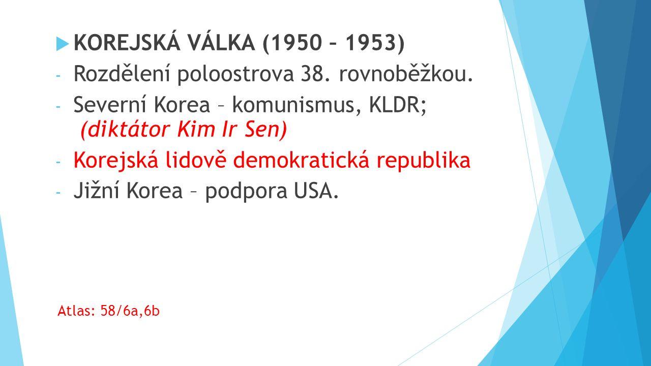  KOREJSKÁ VÁLKA (1950 – 1953) - Rozdělení poloostrova 38.