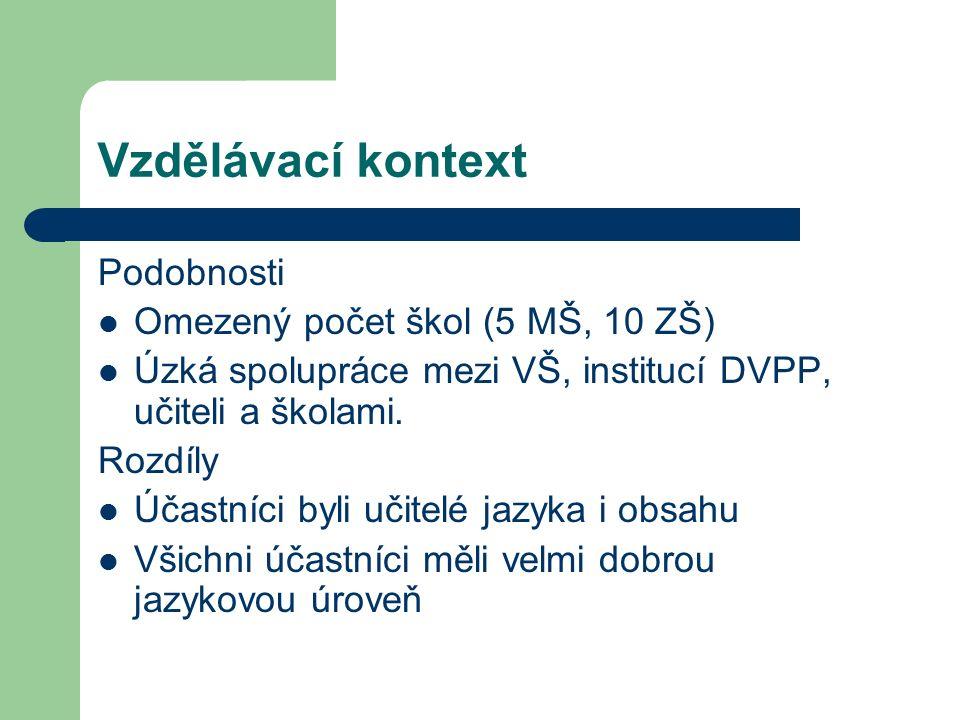 Vzdělávací kontext Podobnosti Omezený počet škol (5 MŠ, 10 ZŠ) Úzká spolupráce mezi VŠ, institucí DVPP, učiteli a školami.