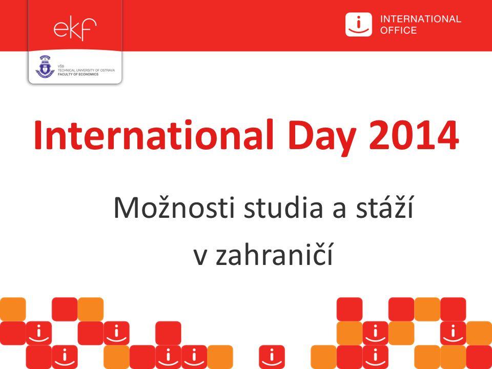 International Day 2014 Možnosti studia a stáží v zahraničí