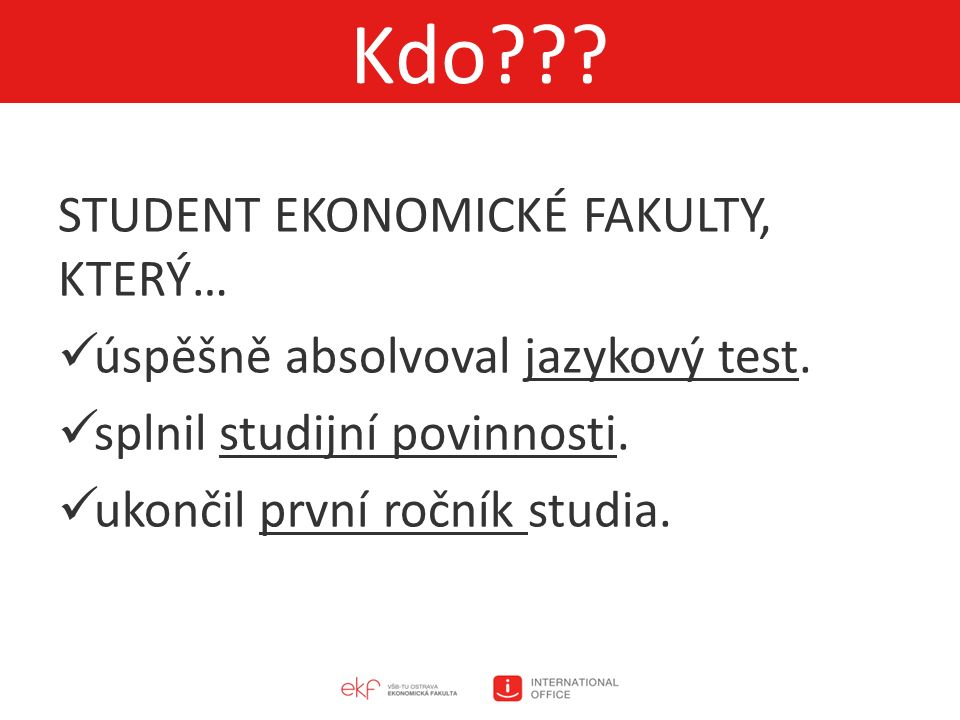 STUDENT EKONOMICKÉ FAKULTY, KTERÝ… úspěšně absolvoval jazykový test.