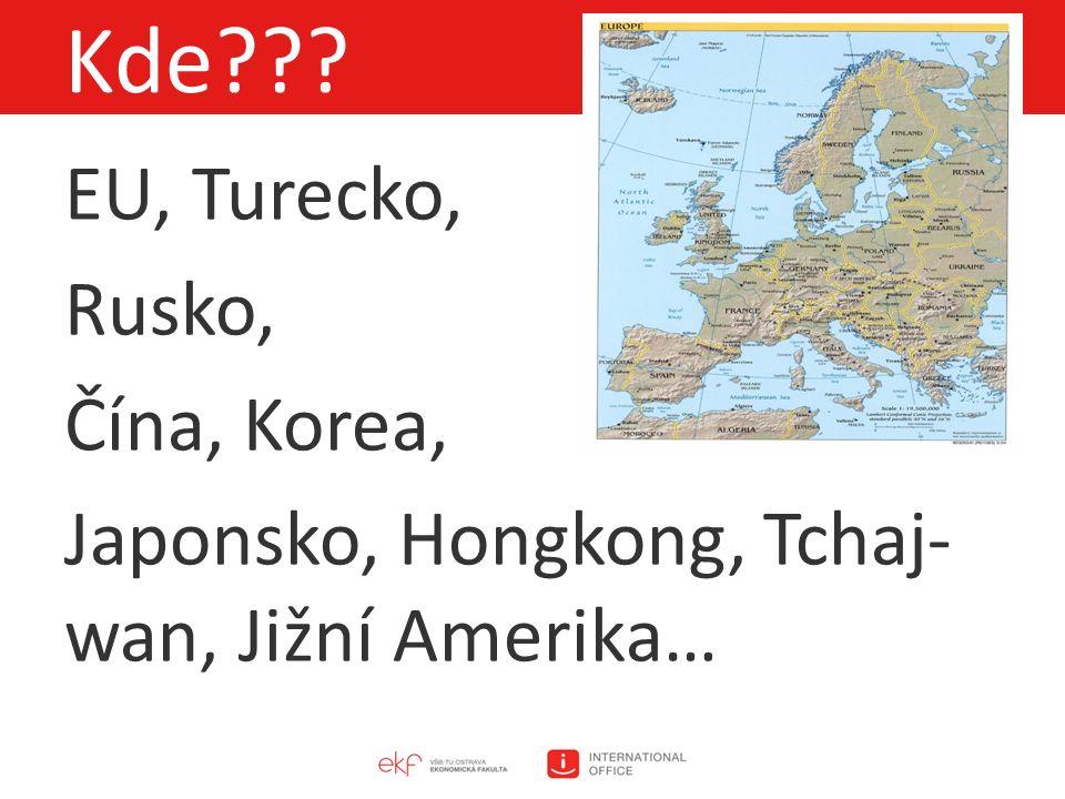 EU, Turecko, Rusko, Čína, Korea, Japonsko, Hongkong, Tchaj- wan, Jižní Amerika… Kde???