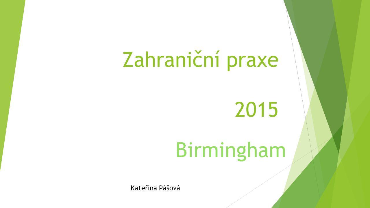 Zahraniční praxe 2015 Birmingham Kateřina Pášová