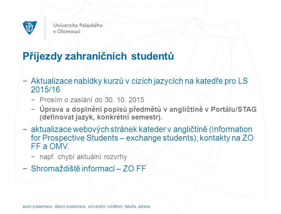 Příjezdy zahraničních studentů −Aktualizace nabídky kurzů v cizích jazycích na katedře pro LS 2015/16 −Prosím o zaslání do 30.