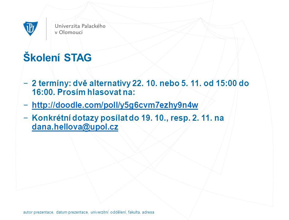 Školení STAG −2 termíny: dvě alternativy 22. 10. nebo 5.