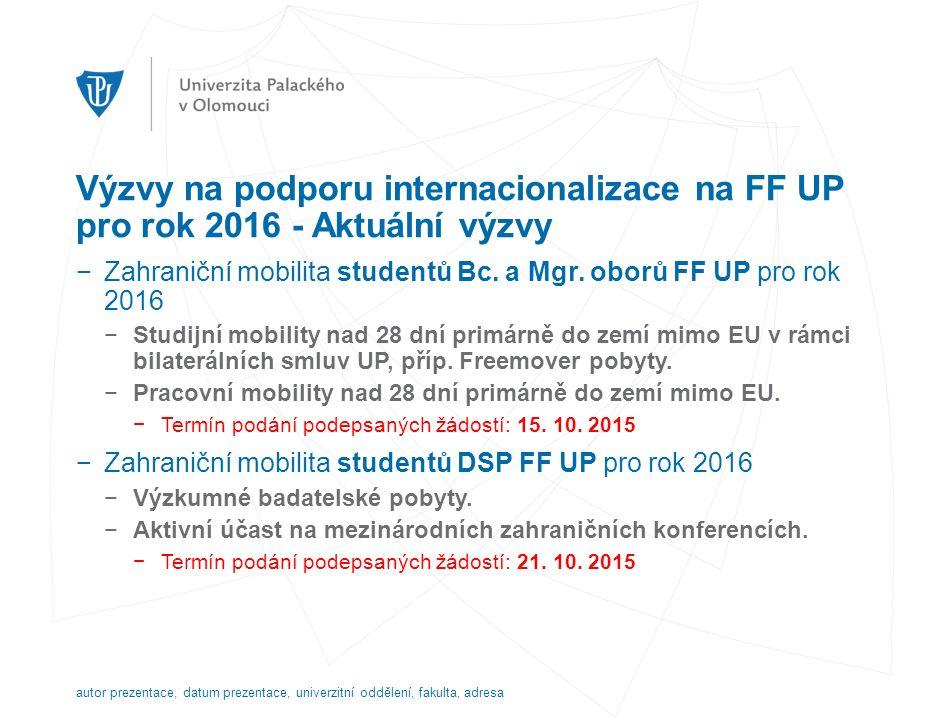 Výzvy na podporu internacionalizace na FF UP pro rok 2016 - Aktuální výzvy −Zahraniční mobilita studentů Bc.