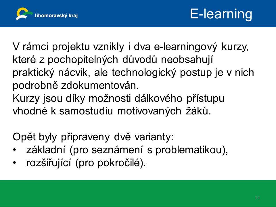 14 E-learning V rámci projektu vznikly i dva e-learningový kurzy, které z pochopitelných důvodů neobsahují praktický nácvik, ale technologický postup je v nich podrobně zdokumentován.