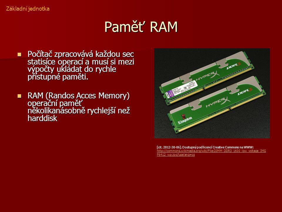Paměť RAM Počítač zpracovává každou sec statisíce operací a musí si mezi výpočty ukládat do rychle přístupné paměti. Počítač zpracovává každou sec sta