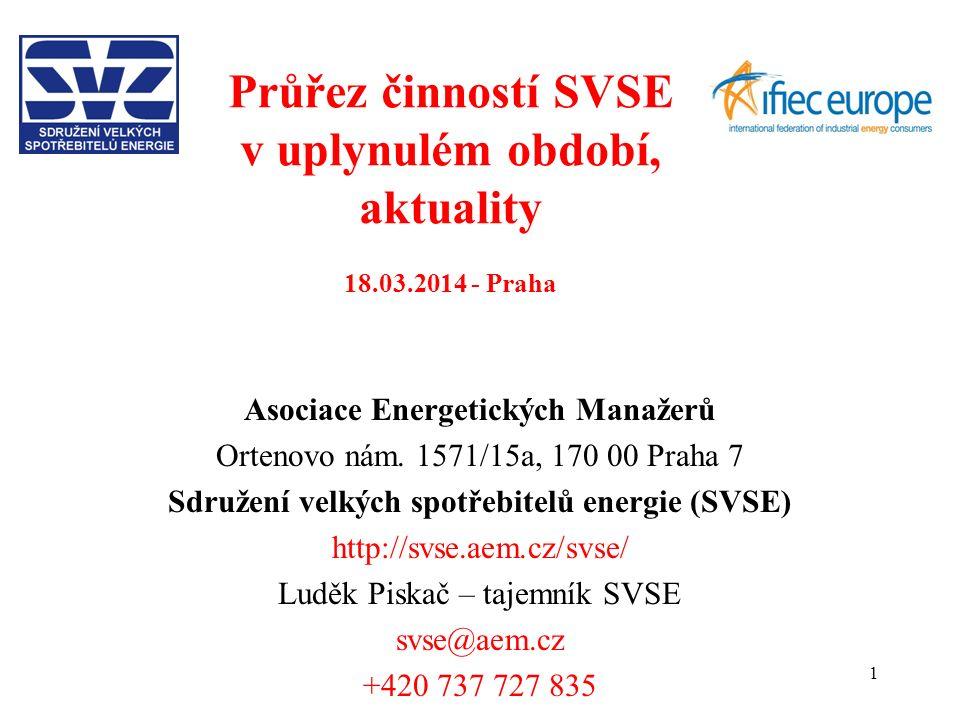 1 Průřez činností SVSE v uplynulém období, aktuality 18.03.2014 - Praha Asociace Energetických Manažerů Ortenovo nám.