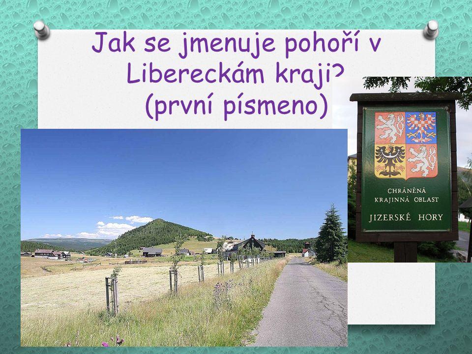 Jak se jmenuje pohoří v Libereckám kraji? (první písmeno)