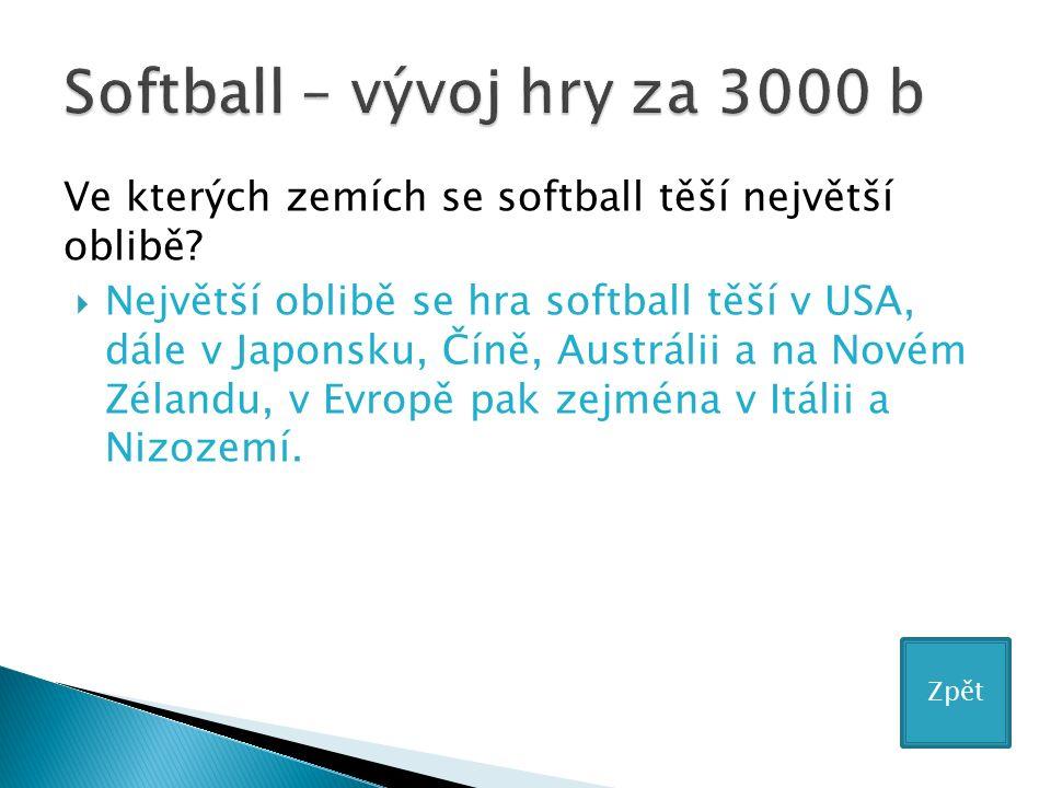 Ve kterých zemích se softball těší největší oblibě.