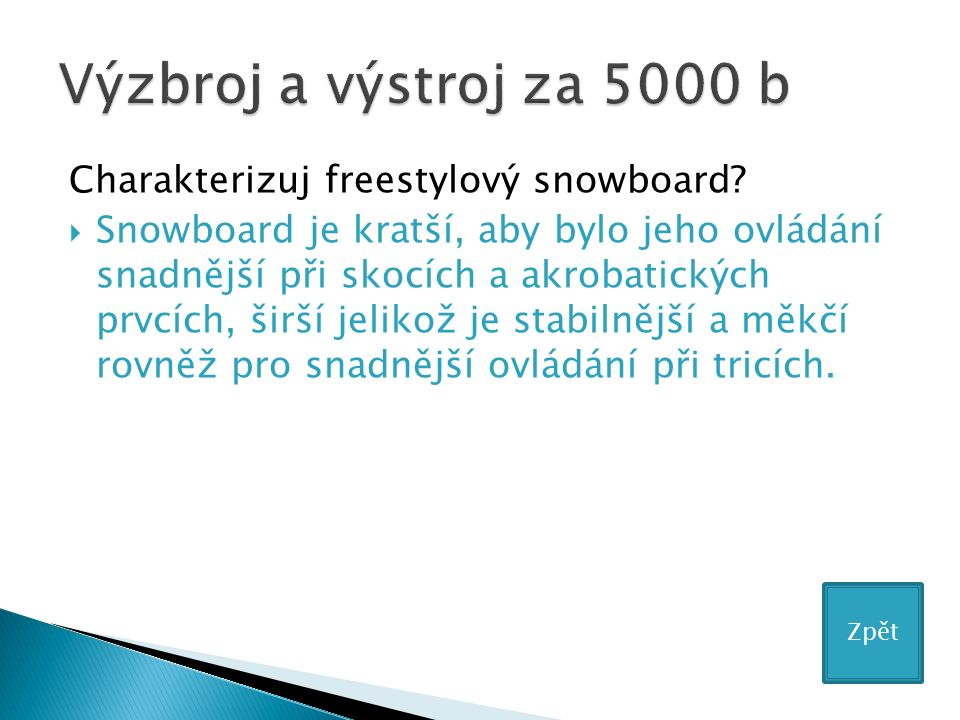 Charakterizuj freestylový snowboard.
