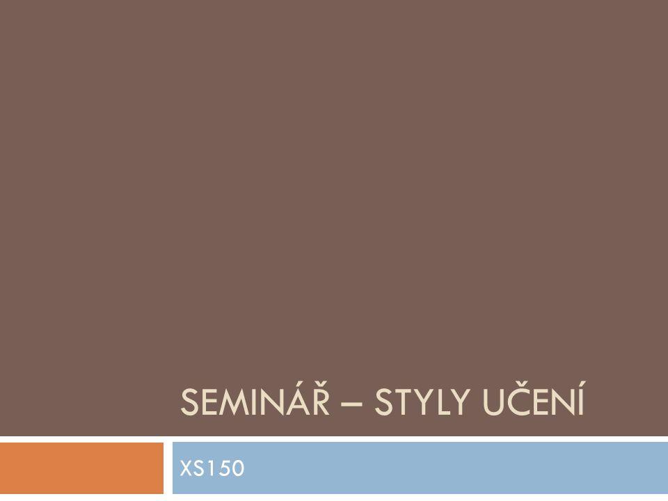 SEMINÁŘ – STYLY UČENÍ XS150