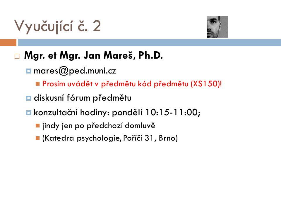 Vyučující č. 2  Mgr. et Mgr. Jan Mareš, Ph.D.