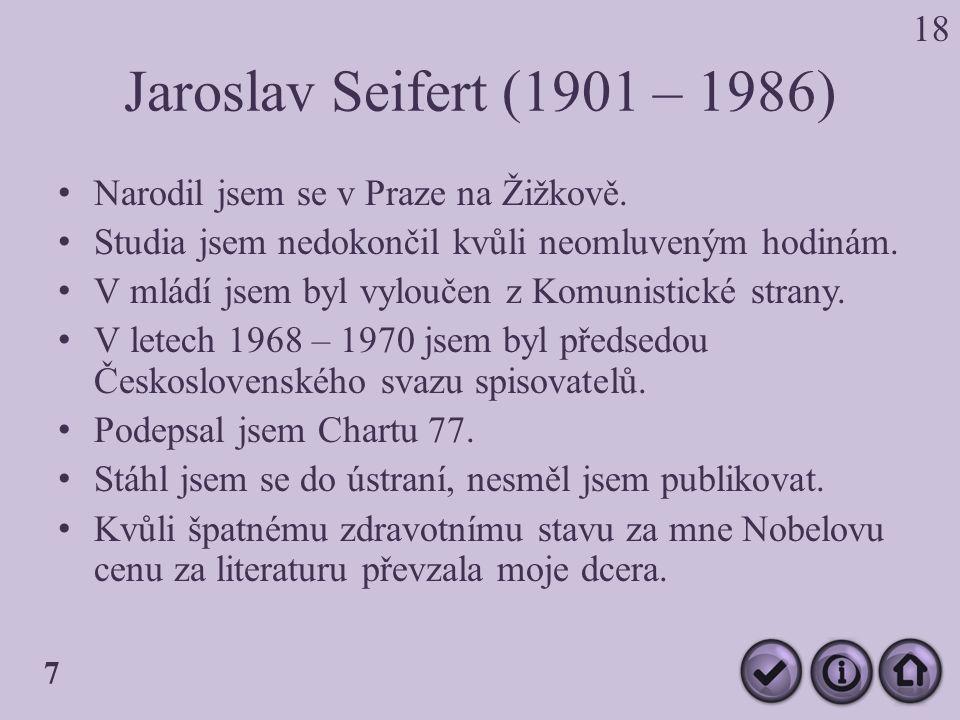 Jaroslav Seifert (1901 – 1986) Narodil jsem se v Praze na Žižkově.