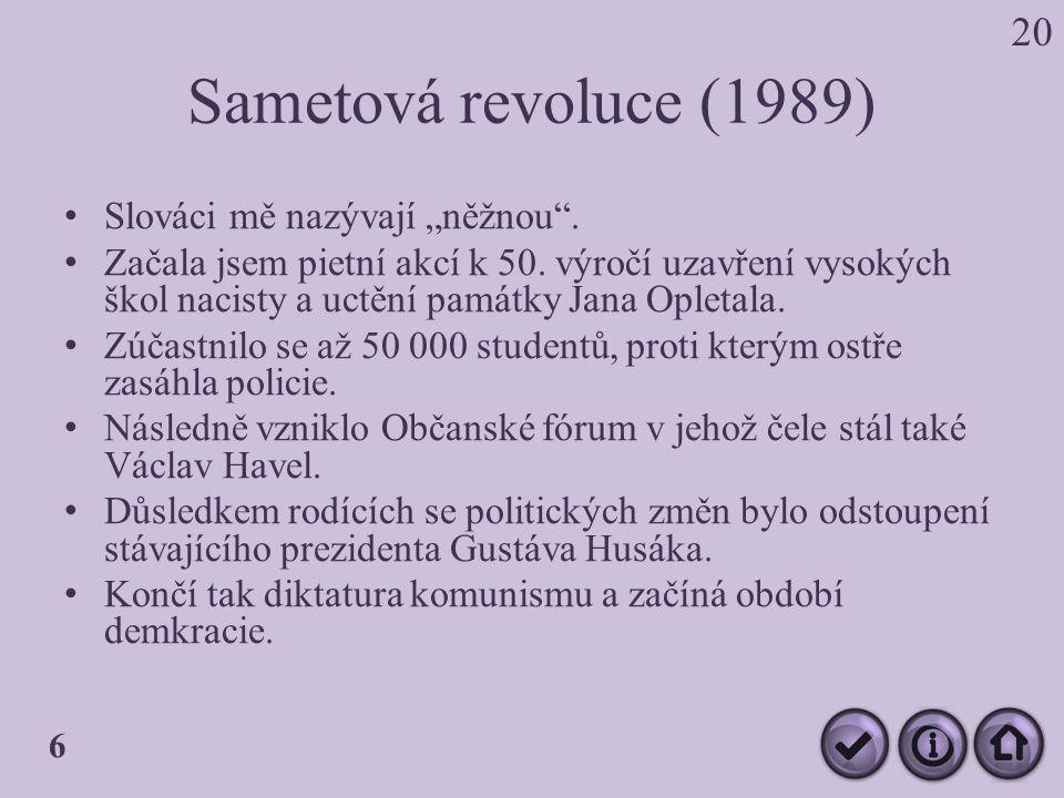 """Sametová revoluce (1989) Slováci mě nazývají """"něžnou ."""