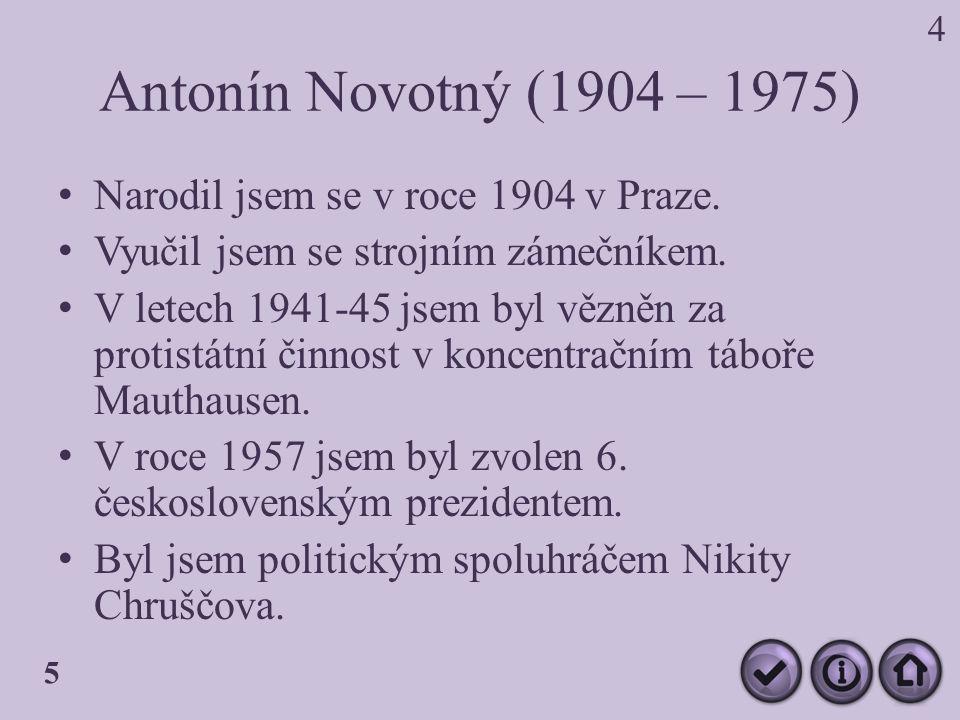 Antonín Novotný (1904 – 1975) Narodil jsem se v roce 1904 v Praze.