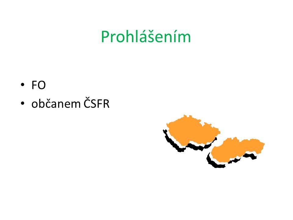 Prohlášením FO občanem ČSFR