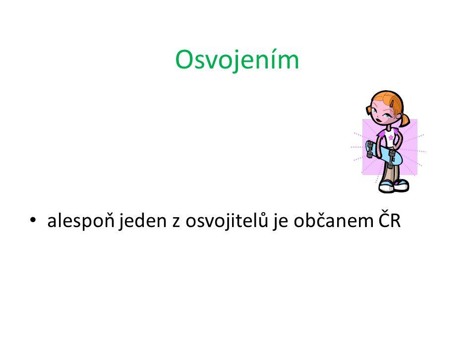 Osvojením alespoň jeden z osvojitelů je občanem ČR